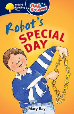 Oxford Reading Tree: All Stars: Pack 1A: Robot's Special Day