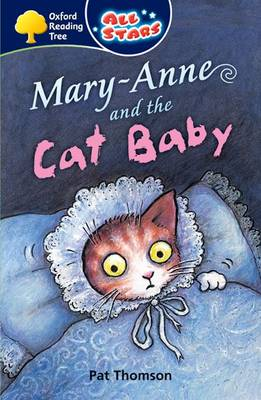 Oxford Reading Tree: All Stars: Pack 3A: Mary-Anne and the Cat Baby