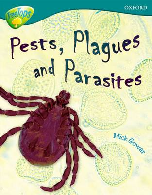Oxford Reading Tree: Level 16: TreeTops Non-Fiction: Pests, Plagues and Parasites