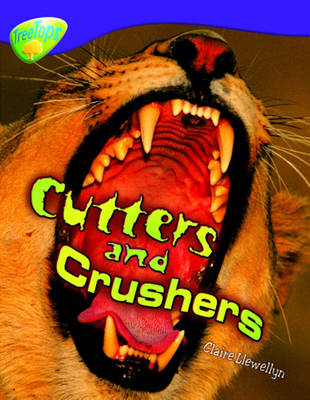 Oxford Reading Tree: Level 11: Treetops Non-Fiction: Cutters and Crushers