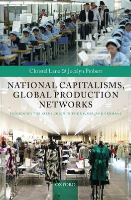 National Capitalisms, Global Production Networks: Fashioning the Value Chain in the UK, US, and Germany