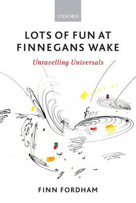 Lots of Fun at Finnegans Wake: Unravelling Universals