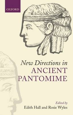 New Directions in Ancient Pantomime