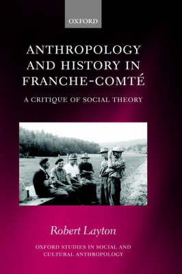 Anthropology and History in Franche-Comte: A Critique of Social Theory