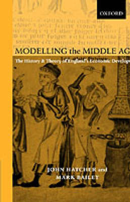 Modelling the Middle Ages: The History and Theory of England's Economic Development