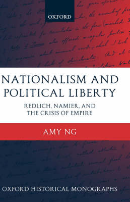 Nationalism and Political Liberty: Redlich, Namier, and the Crisis of Empire