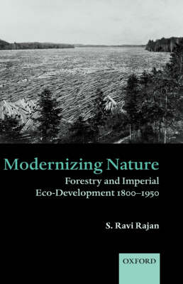 Modernizing Nature: Forestry and Imperial Eco-Development 1800-1950