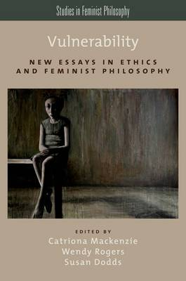 Vulnerability: New Essays in Ethics and Feminist Philosophy