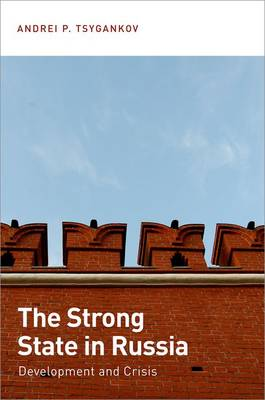 The Strong State in Russia: Development and Crisis