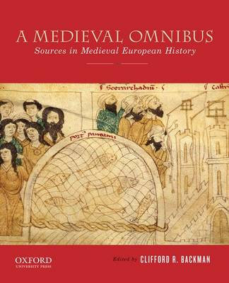 A Medieval Omnibus: Sources in Medieval European History