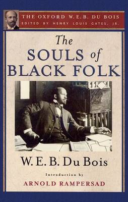 The Souls of Black Folk (The Oxford W. E. B. Du Bois)