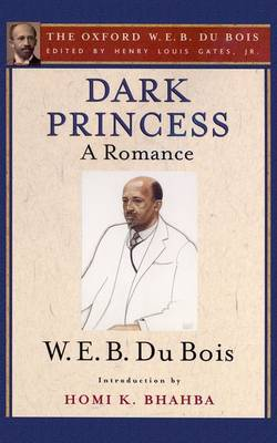 Dark Princess (The Oxford W. E. B. Du Bois): A Romance