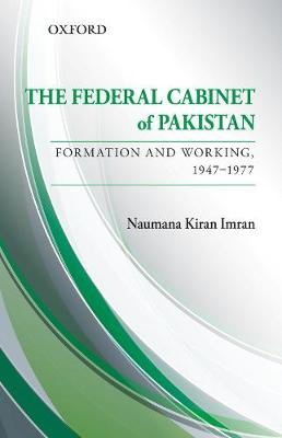 The Federal Cabinet of Pakistan: Formation and Working, 1947-1977