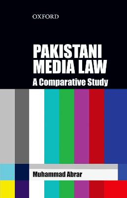 Pakistani Media Law: An International and Comparative Study