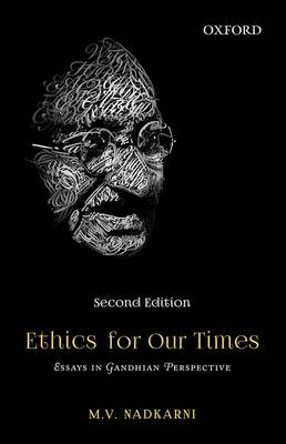 Ethics for Our Times: Essays in Gandhian Perspective