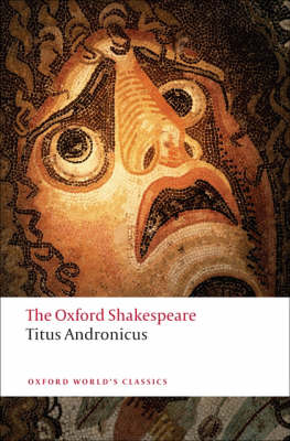 Titus Andronicus: The Oxford Shakespeare