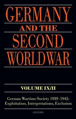 Germany and the Second World War Volume IX/II: Volume IX/II: Germany and the Second World War Volume IX/II