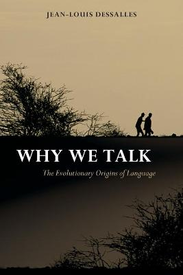 Why We Talk: The Evolutionary Origins of Language