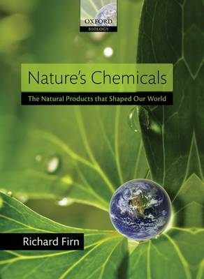 Nature's Chemicals: The Natural Products that Shaped Our World