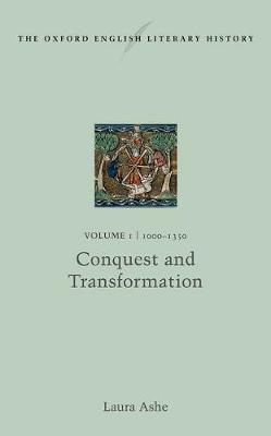 The Oxford English Literary History: Volume I: 1000-1350: Conquest and Transformation