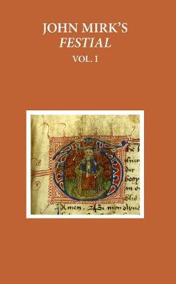 A Critical Edition of John Mirk's Festial, edited from British Library MS Cotton Claudius A.II: Volume 1