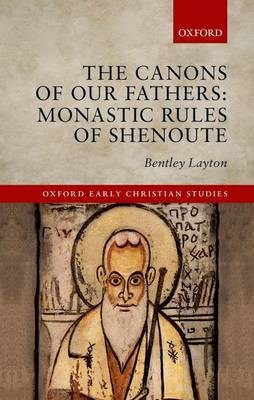 The Canons of Our Fathers: Monastic Rules of Shenoute
