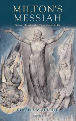 Milton's Messiah: The Son of God in the Works of John Milton