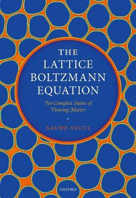 The Lattice Boltzmann Equation: For Complex States of Flowing Matter