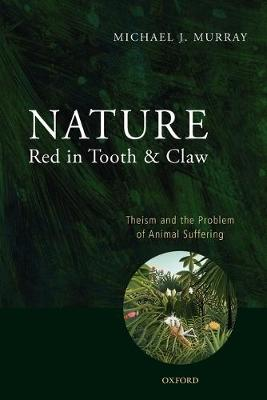 Nature Red in Tooth and Claw: Theism and the Problem of Animal Suffering