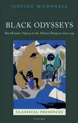 Black Odysseys: The Homeric Odyssey in the African Diaspora since 1939
