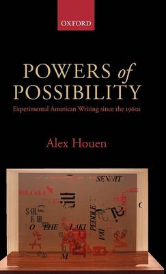 Powers of Possibility: Experimental American Writing since the 1960s