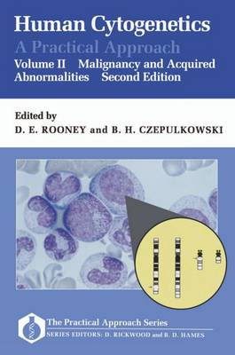 Human Cytogenetics: A Practical Approach: Volume II: Malignancy and Acquired Abnormalities