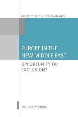Europe in the New Middle East: Opportunity or Exclusion?