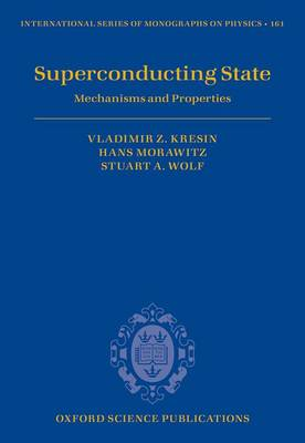 Superconducting State: Mechanisms and Properties