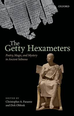The Getty Hexameters: Poetry, Magic, and Mystery in Ancient Selinous