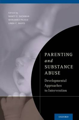 Parenting and Substance Abuse: Developmental Approaches to Intervention