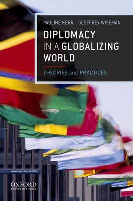 Diplomacy in a Globalizing World: Theories and Practices