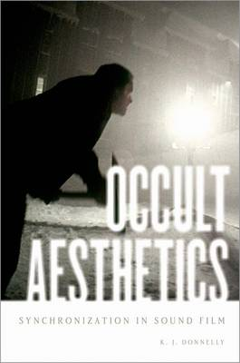 Occult Aesthetics: Synchronization in Sound Film