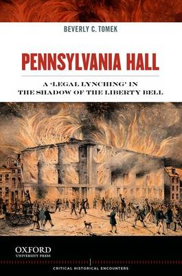 Pennsylvania Hall: A Legal Lynching the Shadow of the Liberty Bell