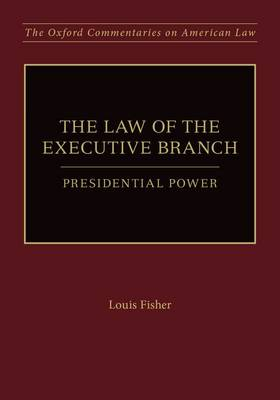 The Law of the Executive Branch: Presidential Power