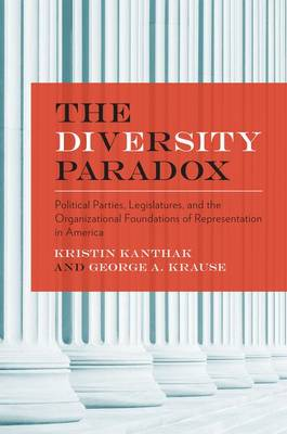 The Diversity Paradox: Parties, Legislatures, and the Organizational Foundations of Representation in America