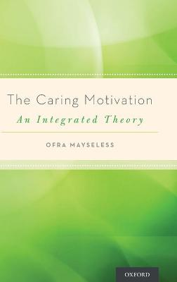 The Caring Motivation: An Integrated Theory