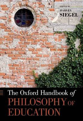 The Oxford Handbook of Philosophy of Education