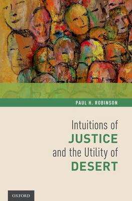 Intuitions of Justice and the Utility of Desert
