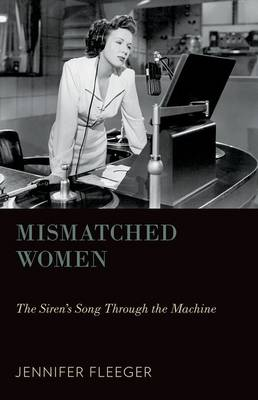 Mismatched Women: The Siren's Song Through the Machine