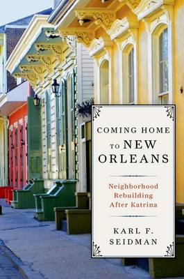Coming Home to New Orleans: Neighborhood Rebuilding After Katrina