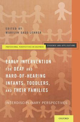 Early Intervention for Deaf and Hard-of-Hearing Infants, Toddlers, and Their Families: Interdisciplinary Perspectives