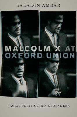 Malcolm X at Oxford Union: Racial Politics in a Global Era