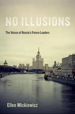 No Illusions: The Voices of Russia's Future Leaders