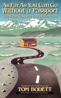 As Far As You Can Go Without A Passport: The View From The End Of The Road